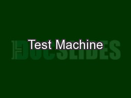 Test Machine PDF document - DocSlides