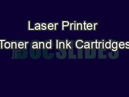 Laser Printer Toner and Ink Cartridges PDF document - DocSlides