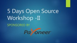 5 Days Open Source Workshop -II PowerPoint PPT Presentation