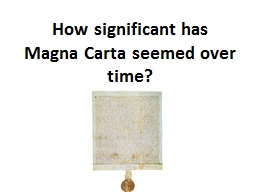How significant has Magna Carta seemed over time? PowerPoint PPT Presentation