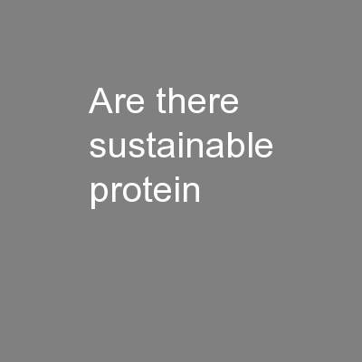 Are there sustainable protein