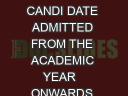 BHARATHIAR UNIVERSITY COIMBATORE  COURSE  ANNUAL PATTERN  CANDI DATE ADMITTED FROM THE ACADEMIC YEAR   ONWARDS YEAR DATE DAY SESS TITLE OF THE PAPER SUB CODE Q