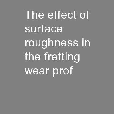 The effect of surface roughness in the fretting wear prof