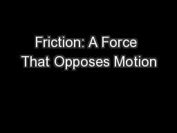 Friction: A Force That Opposes Motion