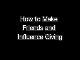 How to Make Friends and Influence Giving