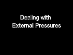 Dealing with External Pressures