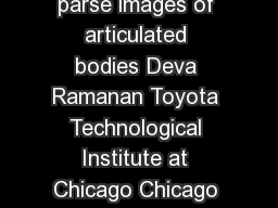 Learning to parse images of articulated bodies Deva Ramanan Toyota Technological Institute at Chicago Chicago IL  ramananttic