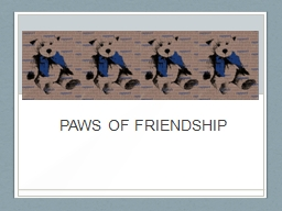 PAWS OF FRIENDSHIP