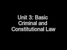 Unit 3: Basic Criminal and Constitutional Law PowerPoint PPT Presentation
