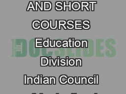 NORMS AND OPERATIONAL GUIDELINES FOR ORGANISATION OF SUMMERWINTER SCHOOL AND SHORT COURSES Education Division Indian Council of Agricultural Research Krishi Anusandhan BhavanII Pusa New Delhi       O