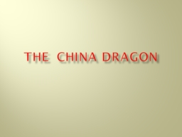 The  China Dragon PowerPoint PPT Presentation
