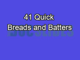 41 Quick Breads and Batters PowerPoint PPT Presentation