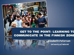Get to the point: learning to communicate in the Finnish zo