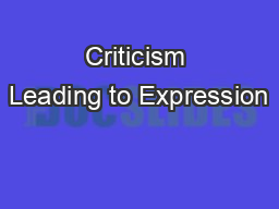 Criticism Leading to Expression