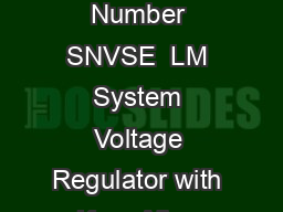 LM LM System Voltage Regulator with KeepAlive ONOFF Control Literature Number SNVSE  LM System Voltage Regulator with KeepAlive ONOFF Control General Description The LM is a V  accurate  mA NPN volta