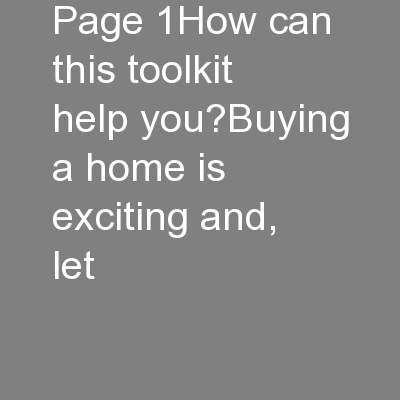 Page 1How can this toolkit help you?Buying a home is exciting and, let