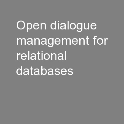 Open Dialogue Management for Relational Databases PowerPoint PPT Presentation