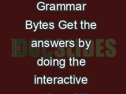 Name Date This handout accompanies Exercise  of Grammar Bytes Get the answers by doing the interactive version of the exercise at this address  httpchompchomp