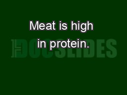 Meat is high in protein. PowerPoint PPT Presentation