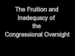 The Fruition and Inadequacy of the Congressional Oversight