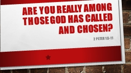 Are You Really Among Those God Has Called and Chosen?