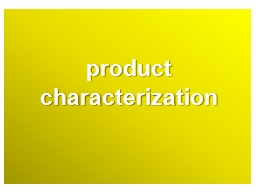 product characterization PowerPoint PPT Presentation
