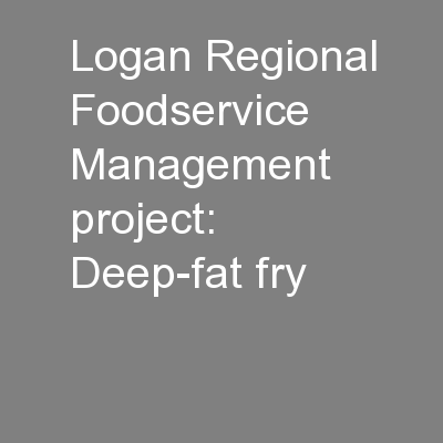 Logan Regional Foodservice Management project: Deep-fat fry