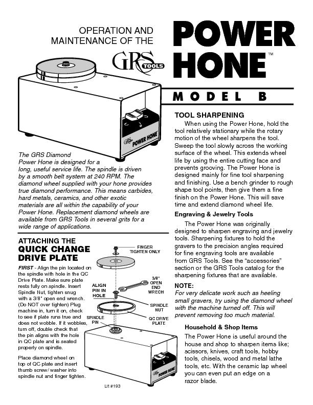 The GRS Diamond Power Hone is designed for a ools in several grits for