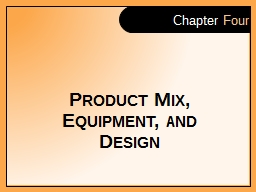 Product Mix, Equipment, and Design
