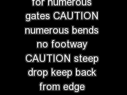 CAUTION path runs beside railway line NOTE allow time for numerous gates CAUTION numerous bends no footway CAUTION steep drop keep back from edge CAUTION loose horses present CAUTION steep single tra
