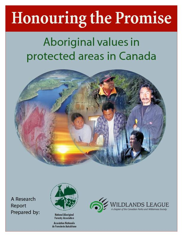 Honouring the PromiseAboriginal values inprotected areas in Canada ...