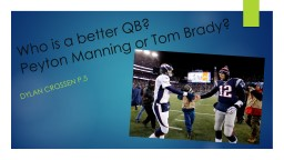 Who is a better QB? PowerPoint PPT Presentation
