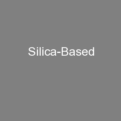 Silica-Based PowerPoint PPT Presentation