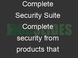 Sophos Complete Security Suite Complete security from products that work better  PDF document - DocSlides