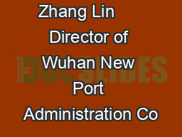 Zhang Lin      Director of Wuhan New Port Administration Co PowerPoint PPT Presentation