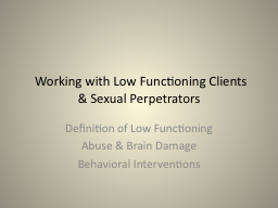 Working with Low Functioning Clients
