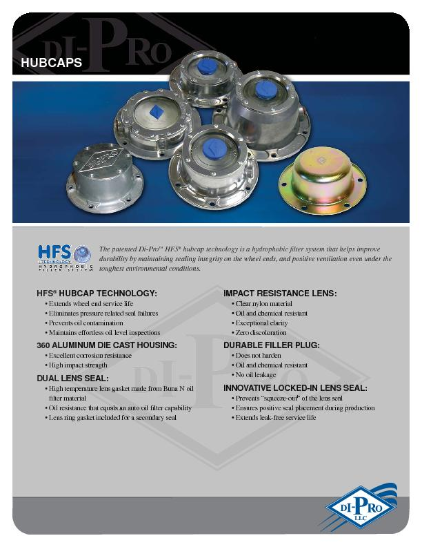 The patented Di-Pro hubcap technology is a hydrophobic  lter system th