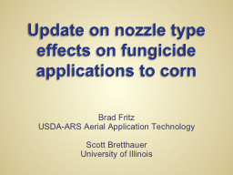 Update on nozzle type effects on fungicide applications to