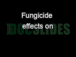 Fungicide effects on