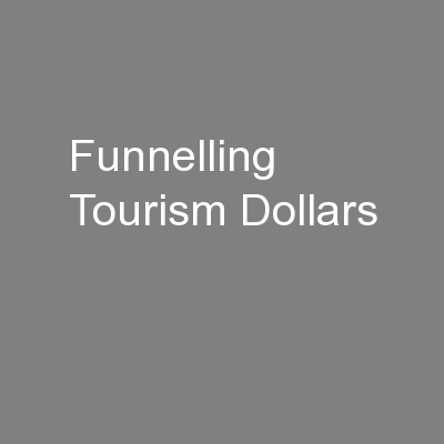 Funnelling Tourism Dollars