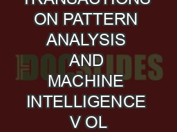IEEE TRANSACTIONS ON PATTERN ANALYSIS AND MACHINE INTELLIGENCE V OL