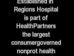 Part of HealthPartners family of care Established in  Regions Hospital is part of HealthPartners the largest consumergoverned nonprot health care organization in the nation