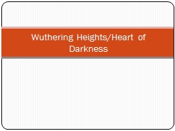 Wuthering Heights/Heart of Darkness PowerPoint PPT Presentation