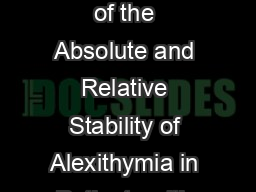 Regular Article Psychother Psychosom  An Evaluation of the Absolute and Relative Stability of Alexithymia in Patients with Major Depression Olivier Luminet R