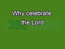 Why celebrate the Lord's supper Why celebrate the Lord's supper? PowerPoint PPT Presentation