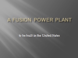 A Fusion Power Plant PowerPoint PPT Presentation