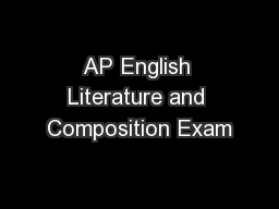 AP English Literature and Composition Exam PowerPoint Presentation, PPT - DocSlides