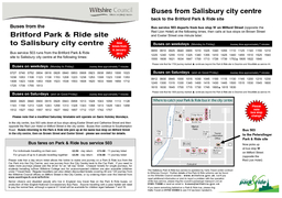 Buses from the Britford Park  Ride site to Salisbury city centre Buses on weekdays Buses on Saturdays Please note that a modified Saturday time table will operate on Bank Holiday Mondays
