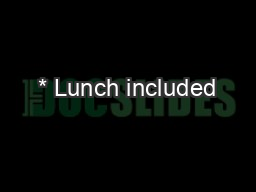 * Lunch included
