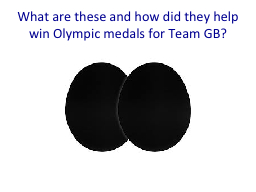 What are these and how did they help win Olympic medals for